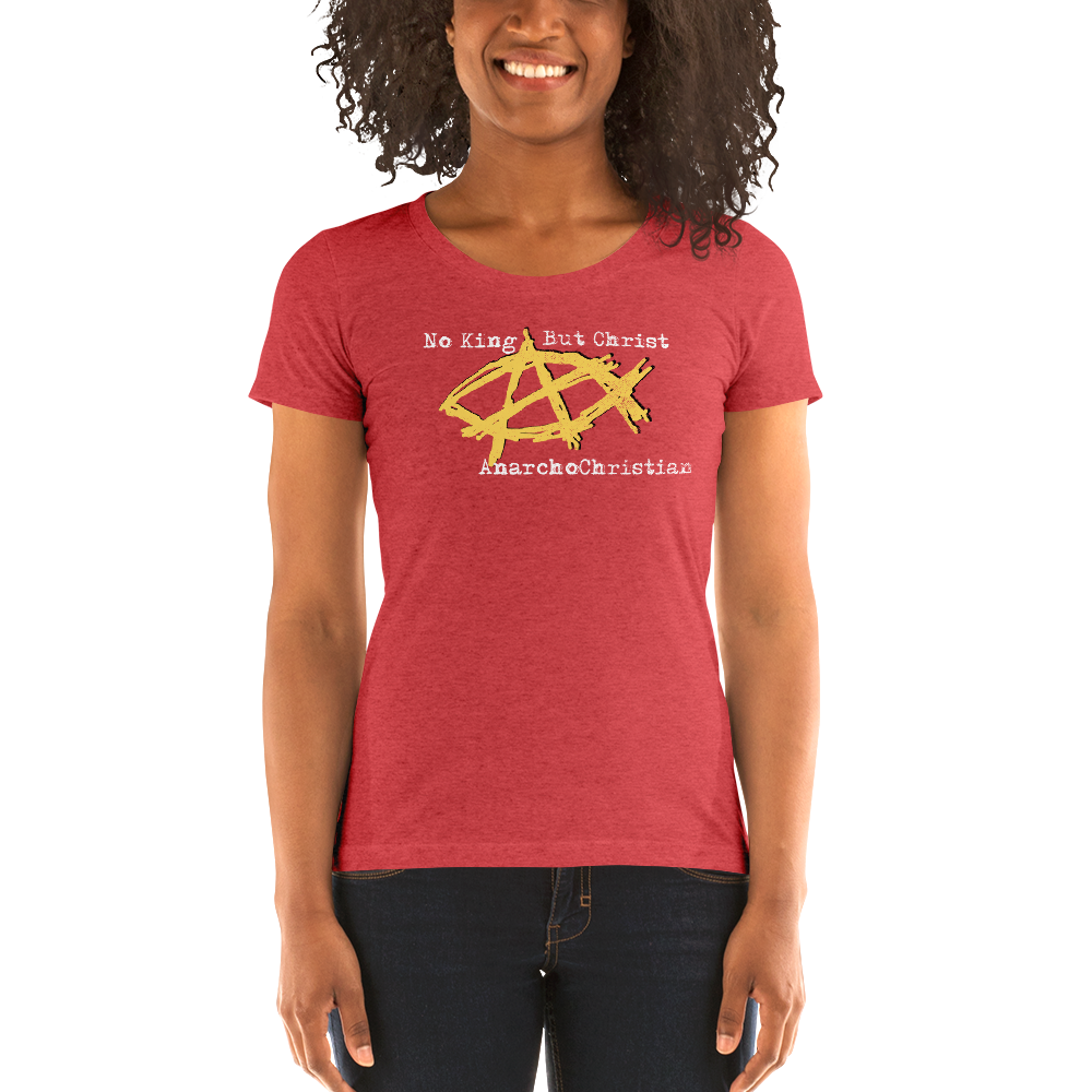 AnarchoChristian No King But Christ - Anarchist Jesus Fish Ladies' short sleeve t-shirt - Proud Libertarian