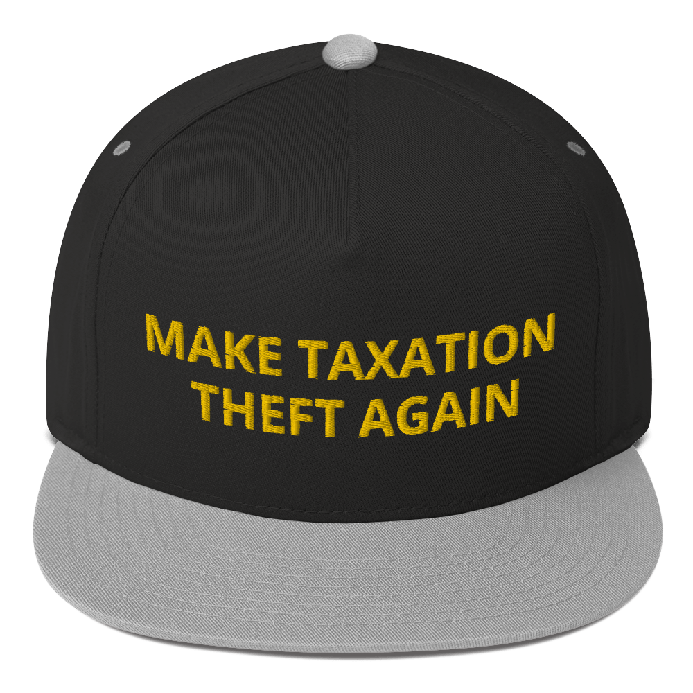 Make Taxation Theft Again Flat Bill Cap