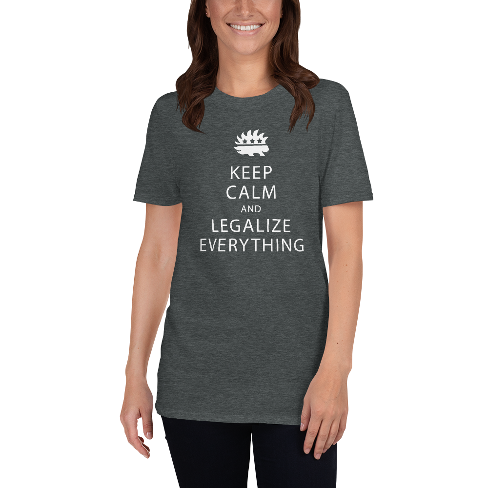 Keep Calm and Legalize Everything Short-Sleeve Unisex T-Shirt
