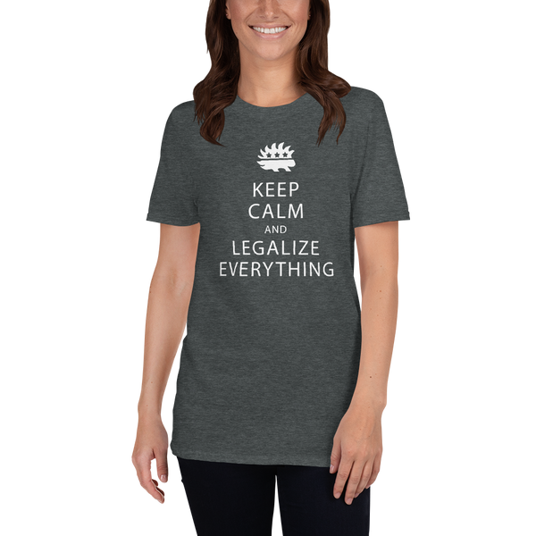 Keep Calm and Legalize Everything Short-Sleeve Unisex T-Shirt - Proud Libertarian
