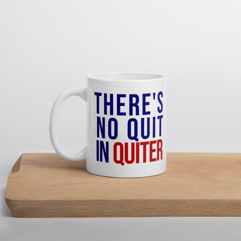 There's No Quit in Quiter - Mug - Proud Libertarian