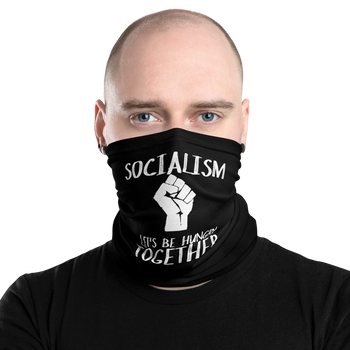 Socialism - Let's Be Hungry Together Facemask - Proud Libertarian