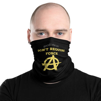 Good Ideas Don't Require Force - Anarchist Facemask - Proud Libertarian