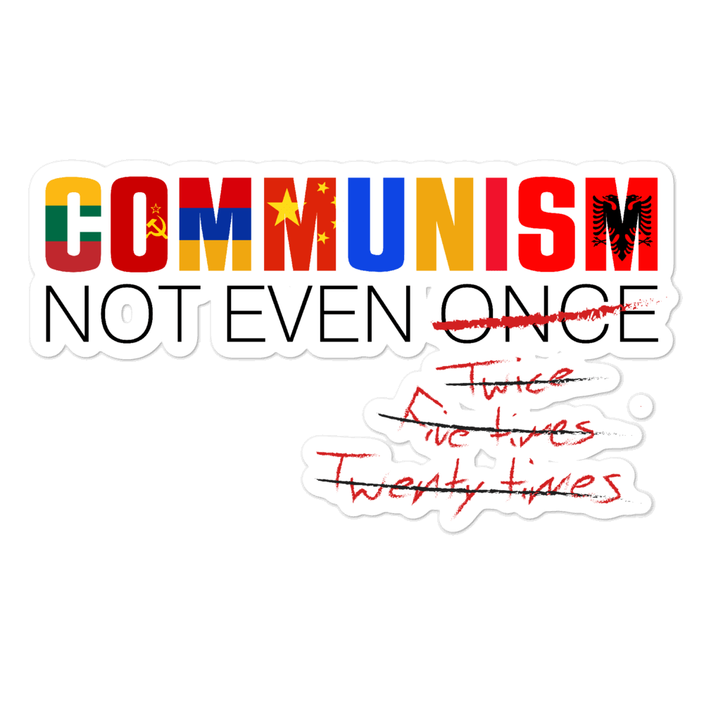 Communism - Not Even Once Bubble-free stickers - Proud Libertarian