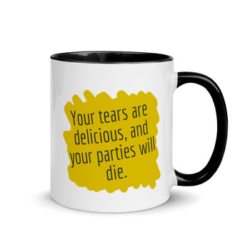 Your tears are Delicious and Your Parties will Die Mug with Color Inside - Proud Libertarian