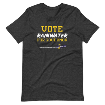 VOTE Rainwater for Governor - Rainwater for Indiana T-Shirt - Proud Libertarian