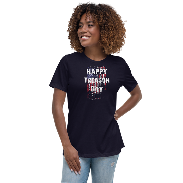 Happy Treason Day Fourth of July Women's Relaxed T-Shirt - Proud Libertarian