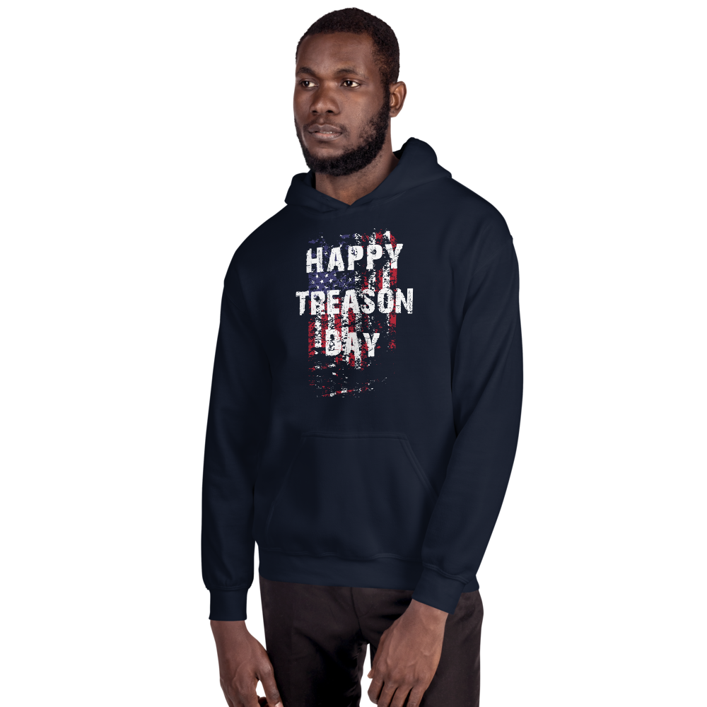 Happy Treason Day Fourth of July Unisex Hoodie