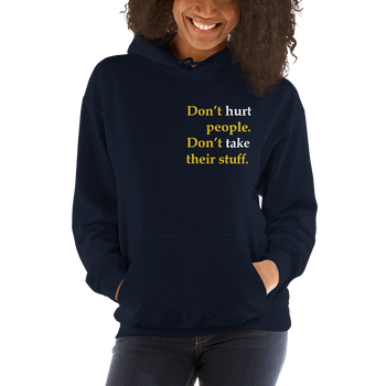 Don't Hurt People Don't take their stuff - Unisex Hoodie - Proud Libertarian