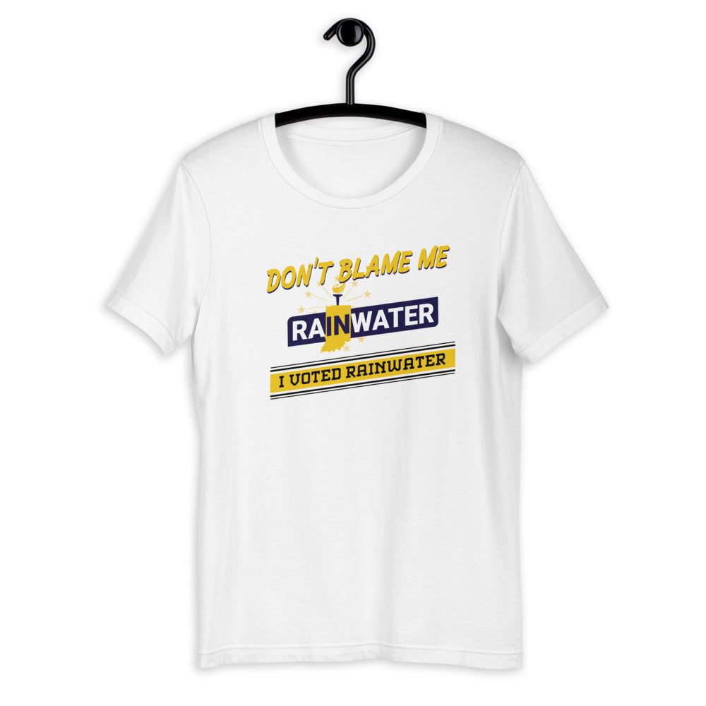 Don't blame me - I voted for Rainwater Short-Sleeve Unisex T-Shirt - Proud Libertarian