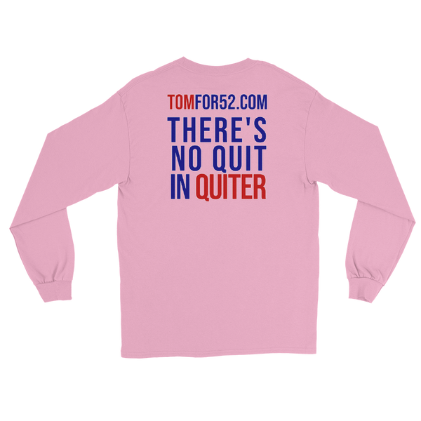 There's No Quit In Quiter - Tom Quiter Long Sleeve Shirt - Proud Libertarian