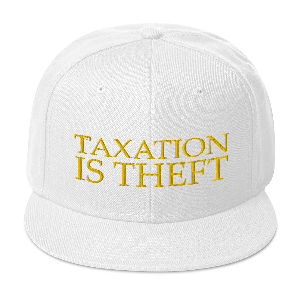 Taxation is Theft Snapback Hat - Proud Libertarian