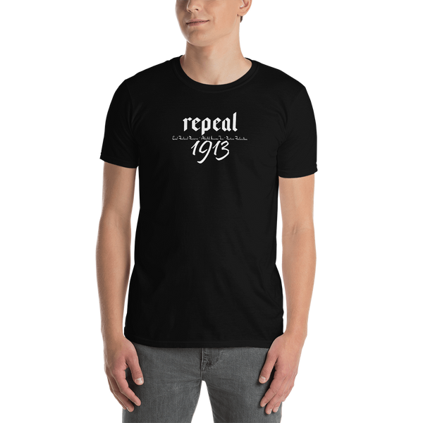 Repeal 1913 Short-Sleeve Unisex T-Shirt - Proud Libertarian