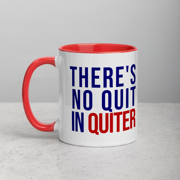 There's No Quit in Quiter Mug with Color Inside - Proud Libertarian