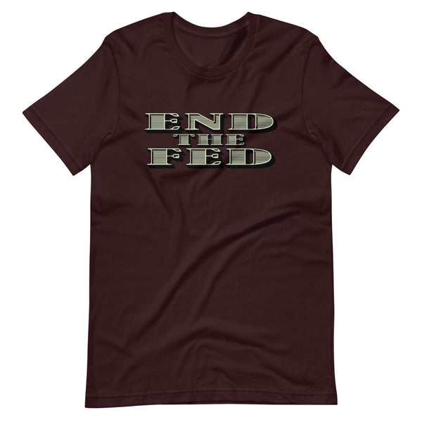 End The Fed Short-Sleeve Unisex T-Shirt - Proud Libertarian