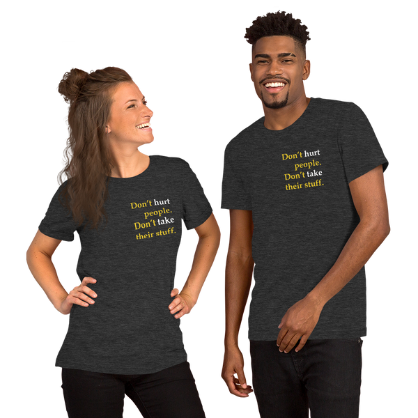 Don't Hurt People Don't take their stuff - Slim-Fit Unisex T-Shirt - Proud Libertarian