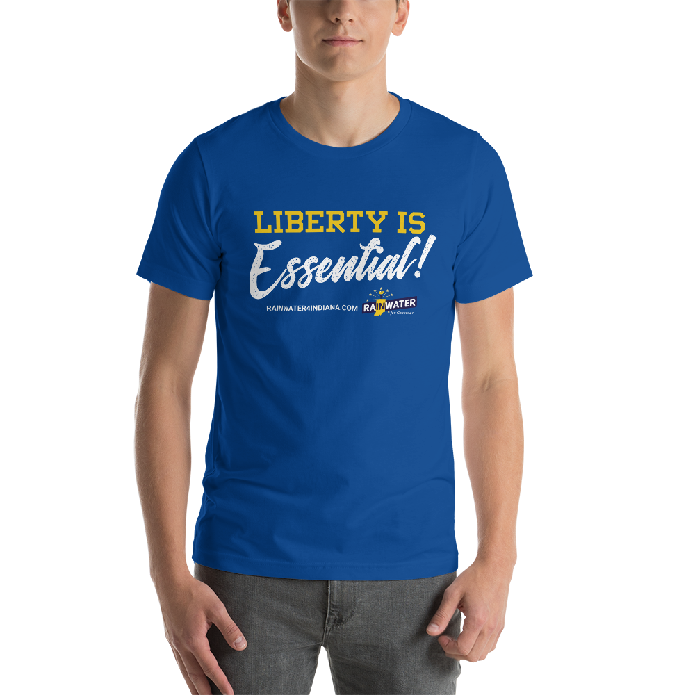 Liberty Is Essential - Rainwater for Indiana T-Shirt - Proud Libertarian