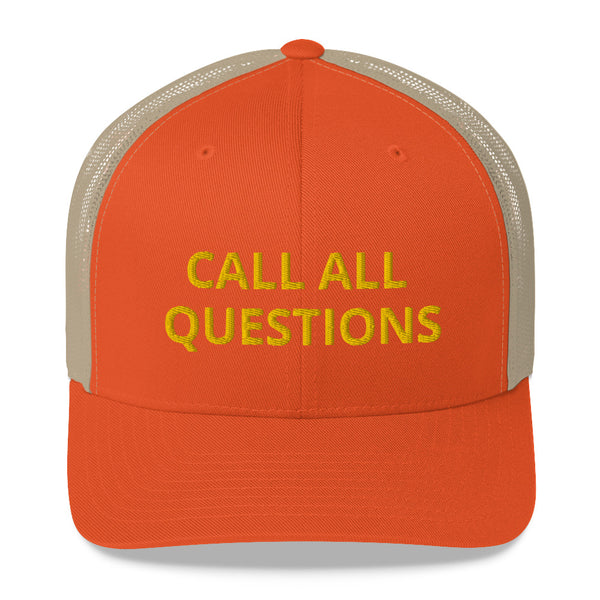 CALL ALL QUESTIONS Trucker Cap - Proud Libertarian