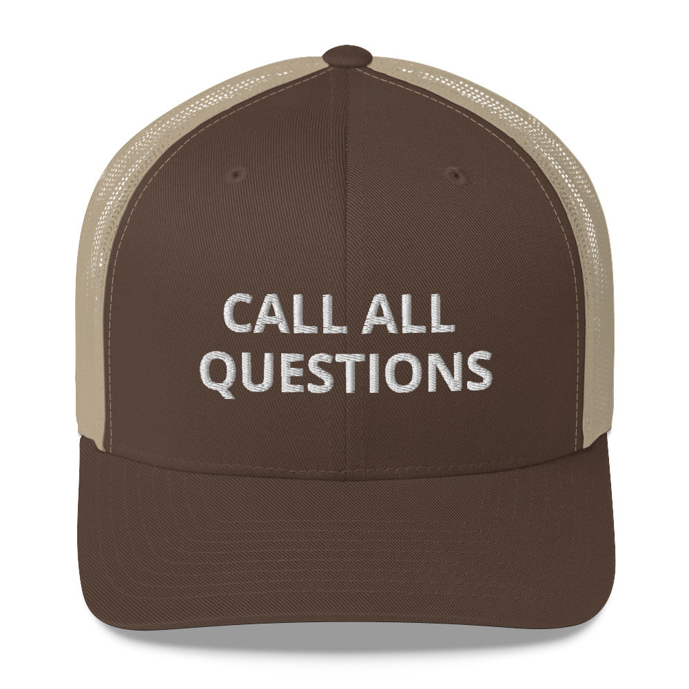 CALL ALL QUESTIONS Trucker Cap