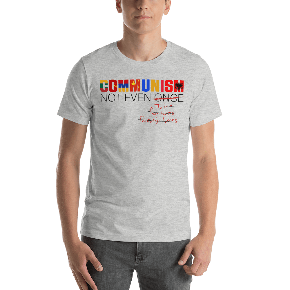 Communism - Not Even Once Short-Sleeve Unisex T-Shirt - Proud Libertarian