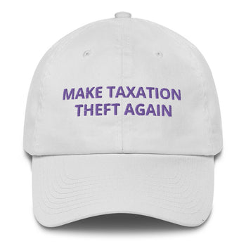 Make Taxation Theft Again Cotton Cap - Proud Libertarian