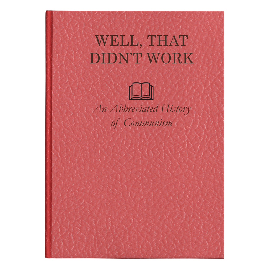 Well, That Didn't Work - An Abbreviated History of Communism Hardcover Journal - Proud Libertarian