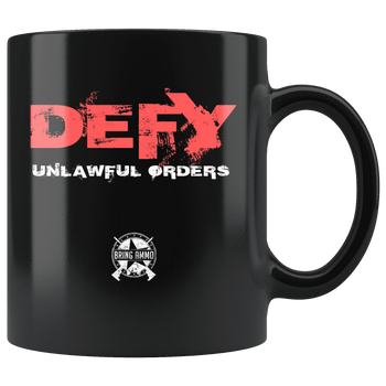 Defy Unlawful Orders Coffee Mug - 15% Donated to Struggling Restaurant Workers! - Proud Libertarian