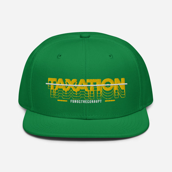 Taxation Funds the Corrupt Snapback Hat - Proud Libertarian