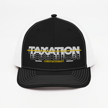 Taxation Funds the Corrupt Trucker Cap - Proud Libertarian