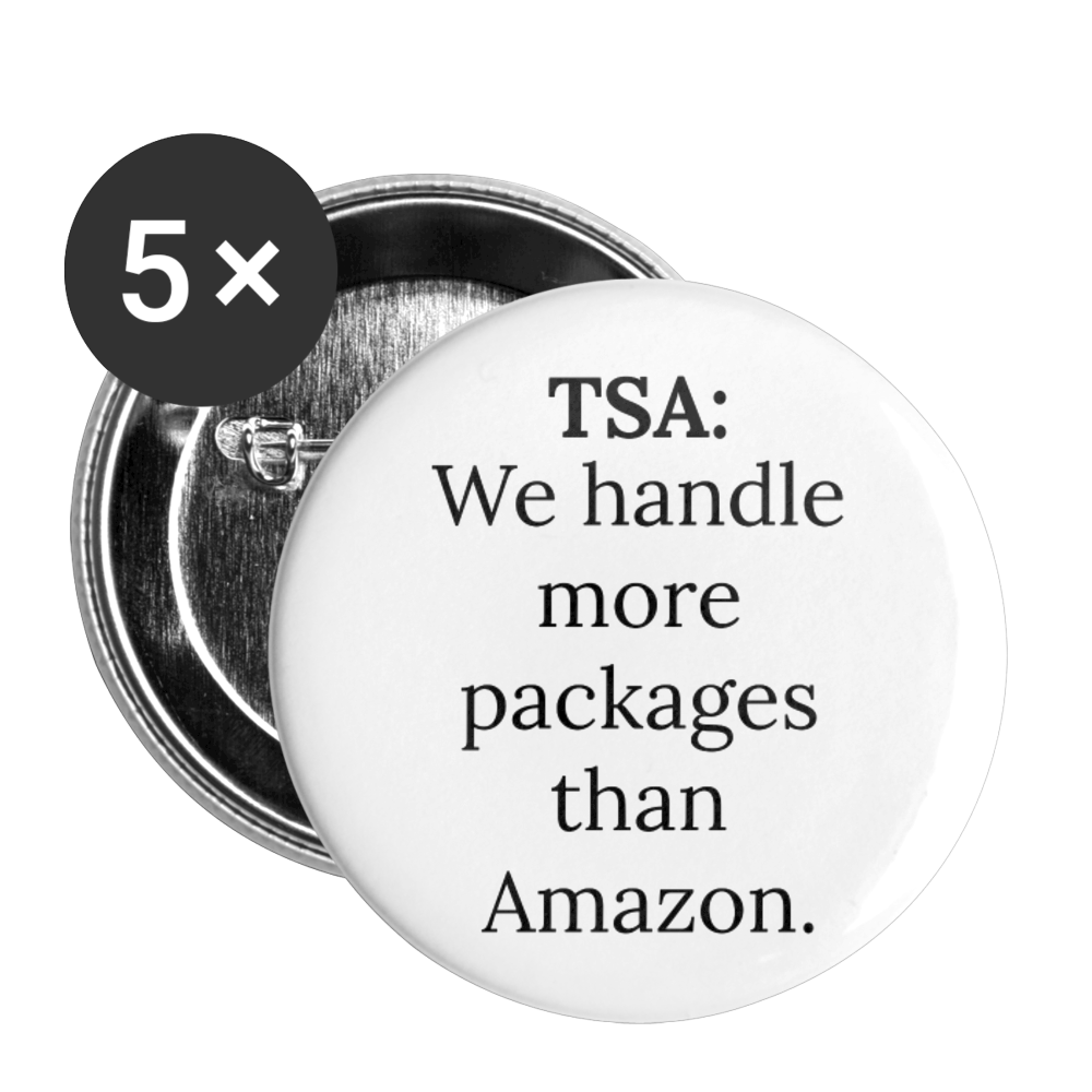 TSA: We handle more packages than Amazon Buttons large 2.2'' (5-pack) - Proud Libertarian