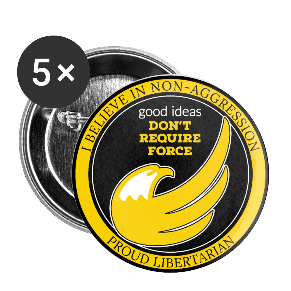 Good Ideas Don't require Force Buttons small 1'' (5-pack) - Proud Libertarian