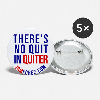 There's No Quit in Quiter - Buttons small 1'' (5-pack) - Proud Libertarian