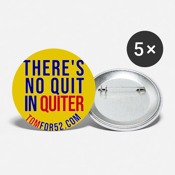 There's No Quit in Quiter Buttons small 1'' (5-pack) - Proud Libertarian