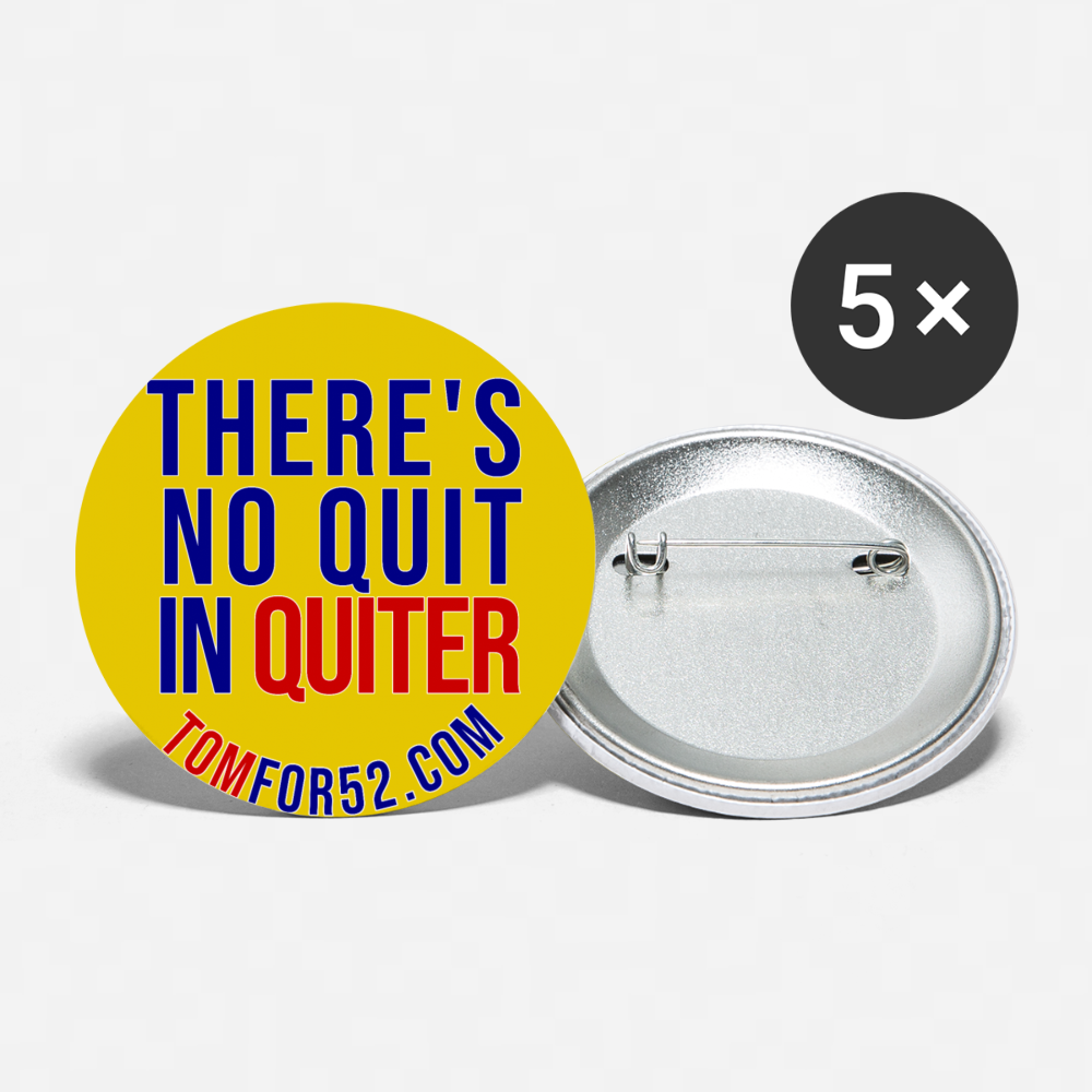 There's No Quit in Quiter Buttons large 2.2'' (5-pack) - Proud Libertarian