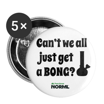 Can't We All Just Get A Bong Buttons large 2.2'' (5-pack) - Proud Libertarian