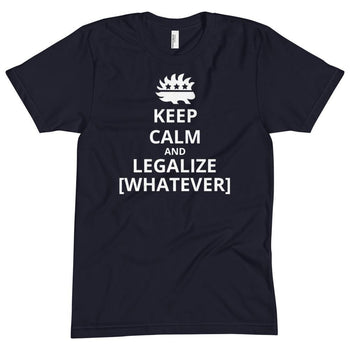 KEEP CALM AND LEGALIZE [WHATEVER] (Customizable Text) Unisex Crew Neck Tee - Proud Libertarian