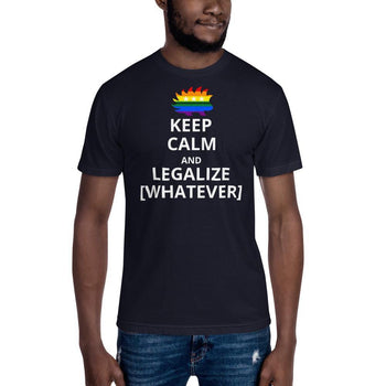 LGBTQ KEEP CALM AND LEGALIZE [WHATEVER] (Customizable Text) Unisex Crew Neck Tee - Proud Libertarian