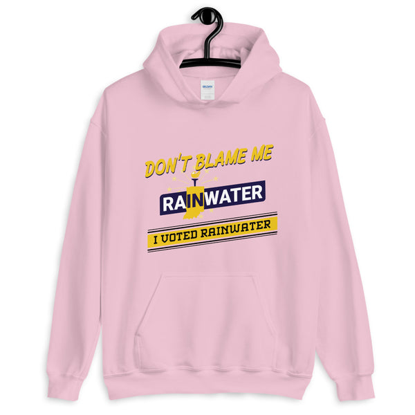 Don't Blame me I voted Rainwater Unisex Hoodie - Proud Libertarian