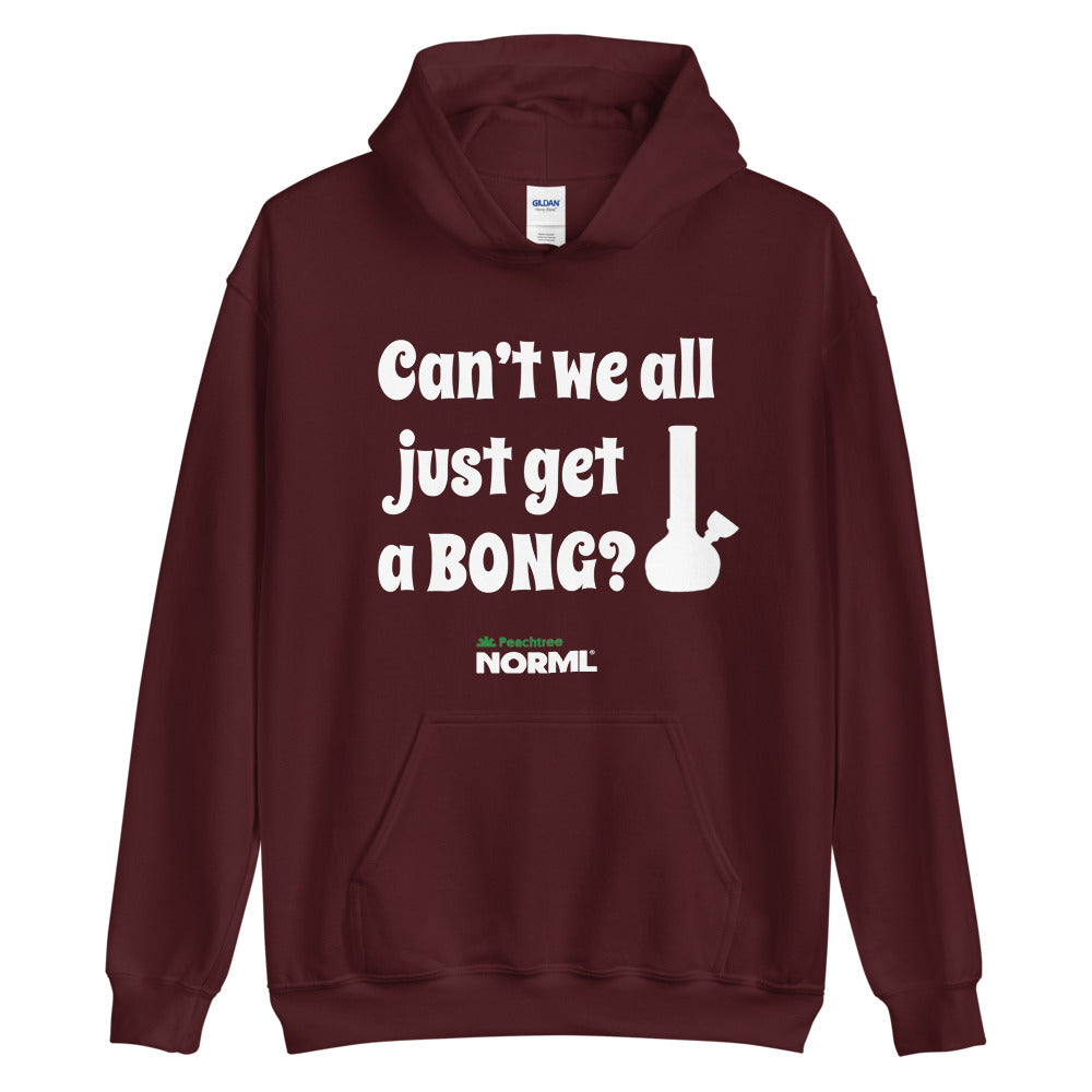 Can't We All Just Get A Bong Unisex Hoodie - Proud Libertarian