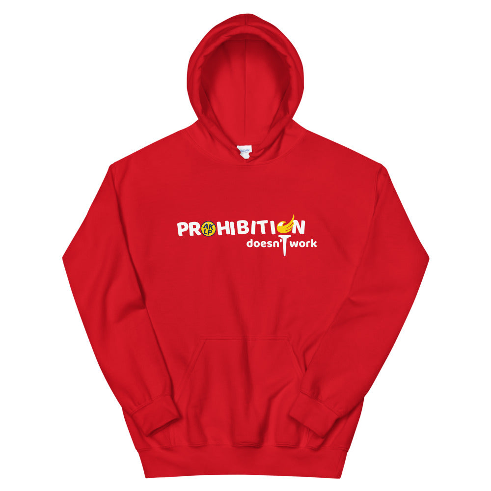 Prohibition Doesn't Work Unisex Hoodie - Proud Libertarian