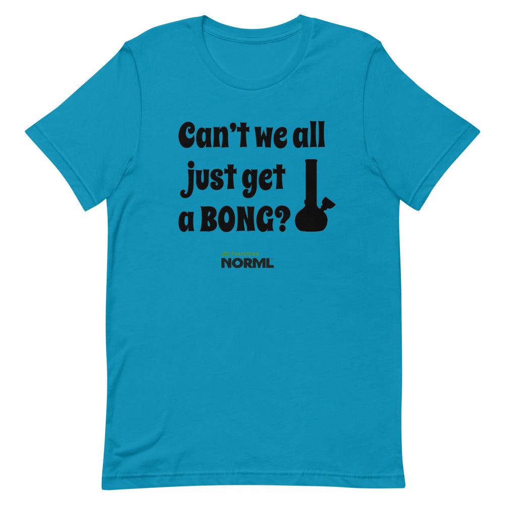 Can't we all just get a bong Short-Sleeve Unisex T-Shirt - Proud Libertarian