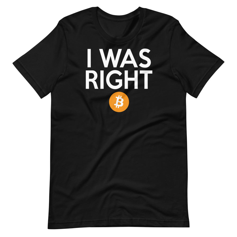I was right about Bitcoin Short-Sleeve Unisex T-Shirt - Proud Libertarian
