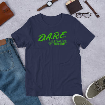 D.A.R.E to Legalize Freedom Short-Sleeve Unisex T-Shirt - Proud Libertarian