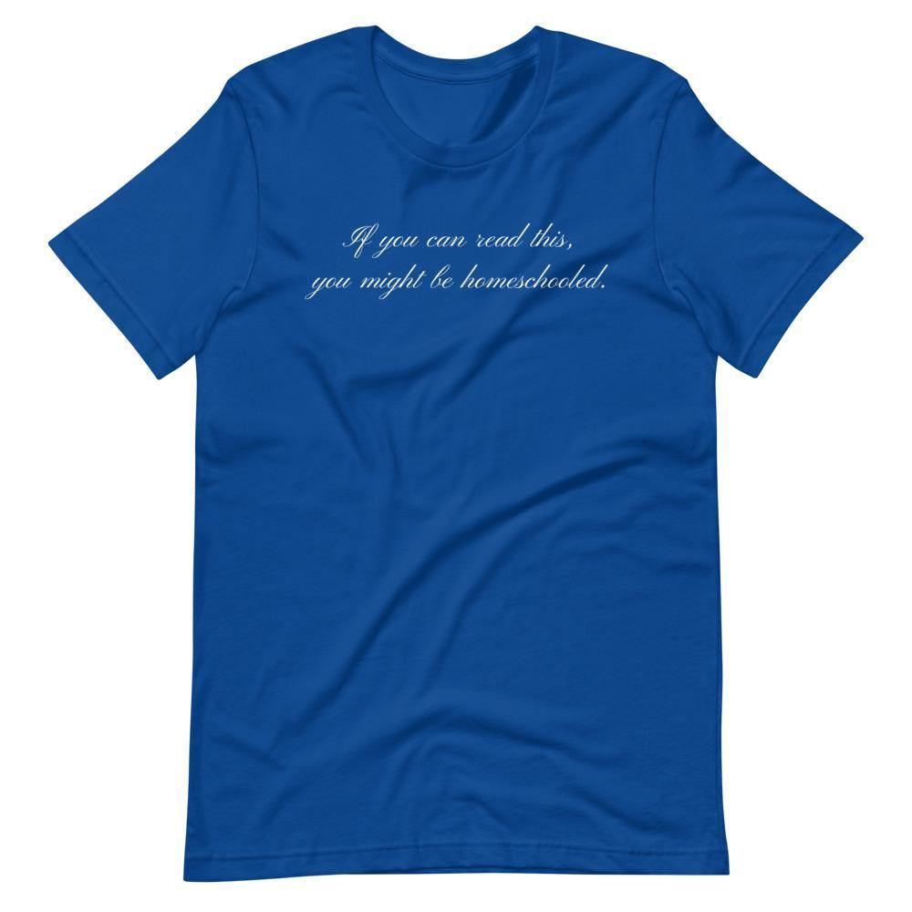 If you can read this you may be homeschooled Short-Sleeve Unisex T-Shirt - Proud Libertarian