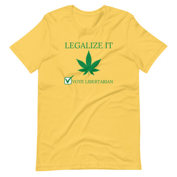 Legalize it Vote Libertarian Short-Sleeve Unisex T-Shirt - Proud Libertarian