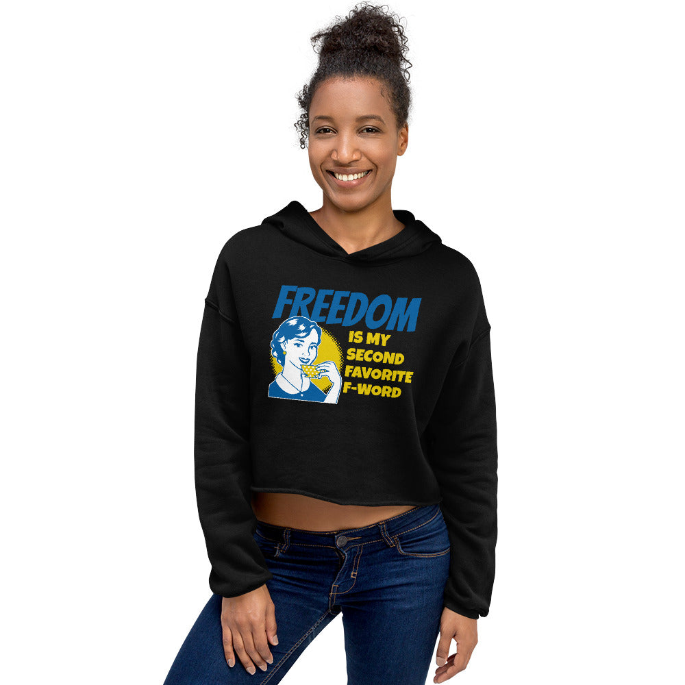 Freedom is my second Favorite F-Word Short Ladies Crop Hoodie - Proud Libertarian