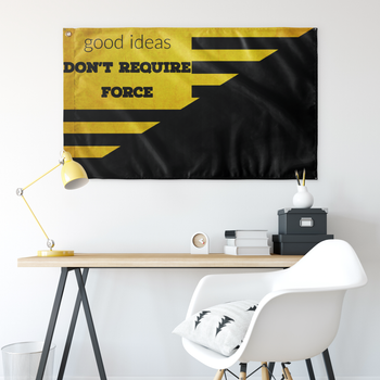 Good Ideas Don't Require Force Wall Flag - 36