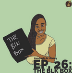 Avocado & Honey: The Blk Box Edition