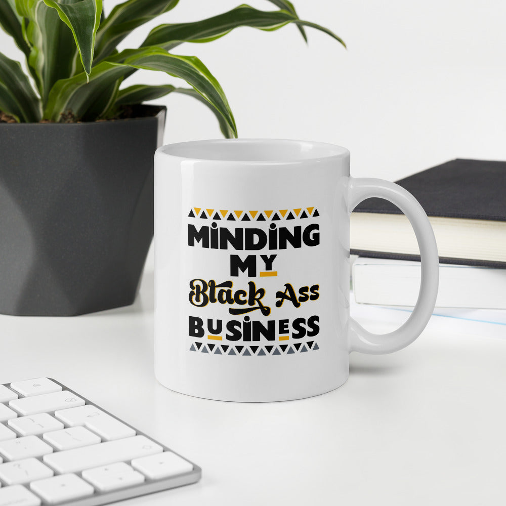 Minding My Black A** Business Coffee Mug