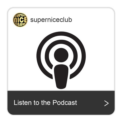 Super Nice Club - Listen to the Podcast